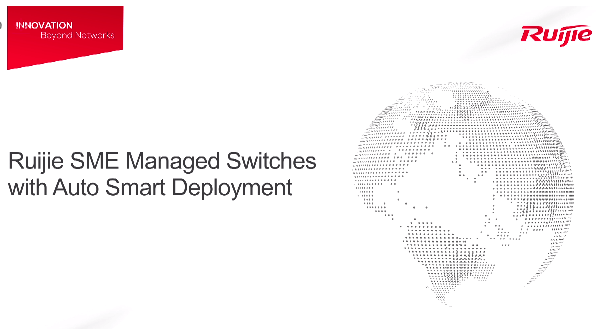 Ruijie SME Managed Switches with Auto Smart Deployment