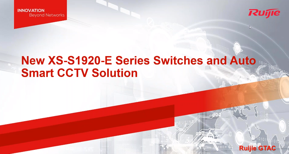 New XS-S1920-E Series Switches and Auto Smart CCTV Solution