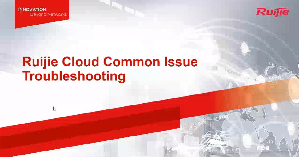 Ruijie Cloud Common Issue Troubleshooting